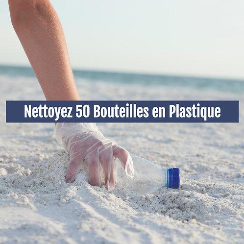 Nettoyez 50 Bouteilles en Plastique