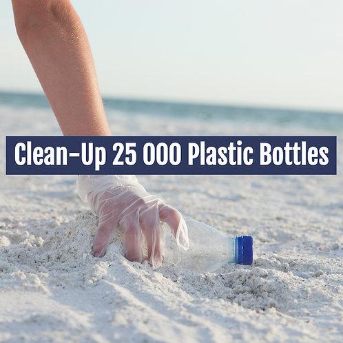 Clean-up 25 000 Plastic Bottles