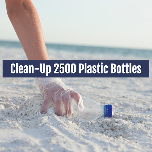 Clean-up 2500 Plastic Bottles