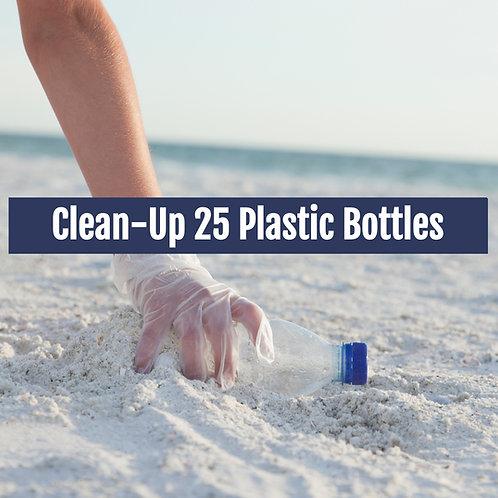 Clean-up 25 Plastic Bottles