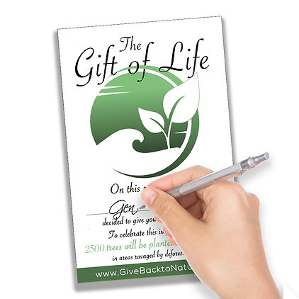Give the Gift of Life 2500 Trees Planted