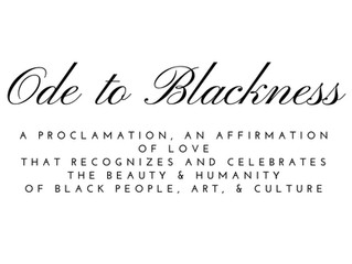 """An """"Ode to Blackness"""" is Necessary"""