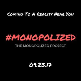 #MONOPOLIZED 4.jpg