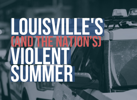 Podcast: Louisville on Pace for Most Violent Summer and Year Ever