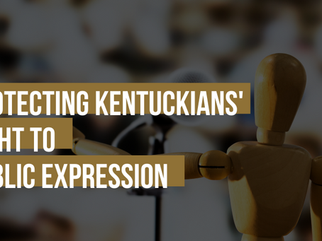 Protecting Kentuckians' Right to Public Expression