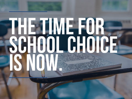 Podcast: The Time for School Choice is Now.