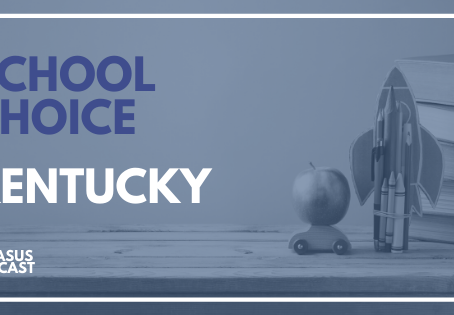 School Choice in Kentucky on the Pegasus Podcast