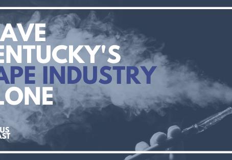Leave Kentucky's Vape Industry Alone