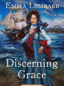 Discerning Grace (Book One of The White Sails Series) by Emma Lombard