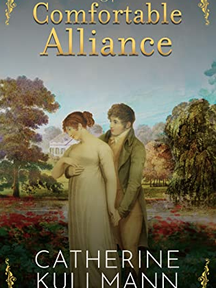 A Comfortable Alliance: A Regency Novel by Catherine Kullmann
