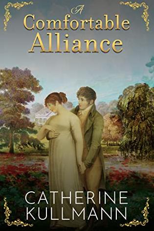 A Comfortable Alliance: A Regency Novel by Catherine Kullmann