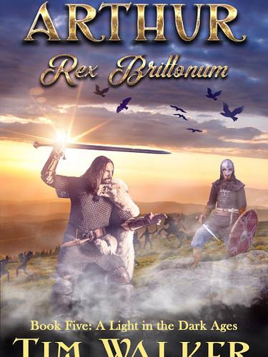 Arthur Rex Brittonum (A Light in the Dark Ages) by Tim Walker
