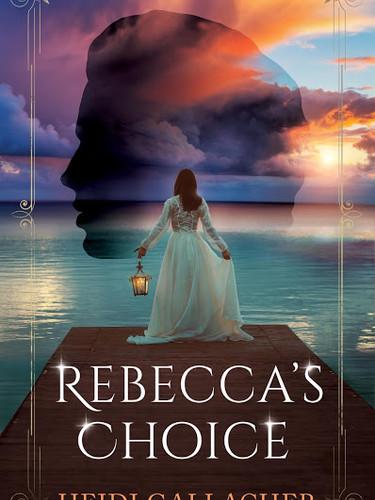Rebecca's Choice by Heidi Gallacher