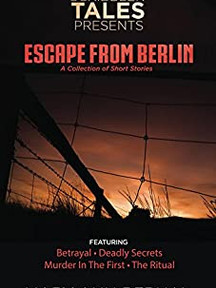Scribbler Tales Presents: Escape from Berlin By Mary Ann Bernal
