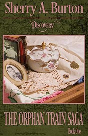 Discovery (The Orphan Train Saga, Book 1) by Sherry A. Burton