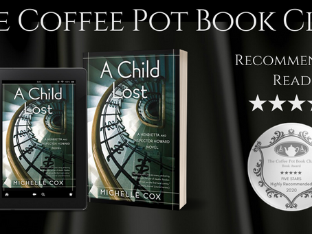 Book Review: A Child Lost: A Henrietta and Inspector Howard Novel, Book #5 by Michelle Cox.
