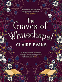 The Graves of Whitechapel by Claire Evans