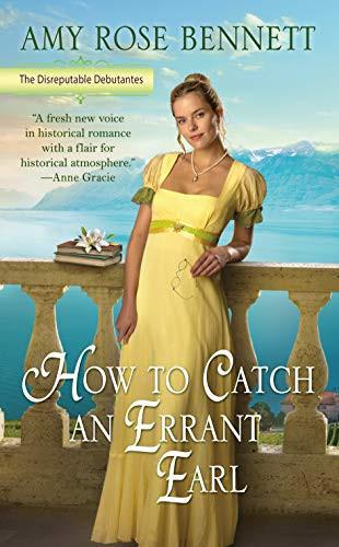 How to Catch an Errant Earl (The Disreputable Debutantes #2) by Amy Rose Bennett
