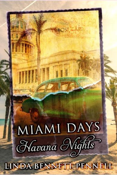 Miami Days, Havana Nights by Linda Bennett Pennell