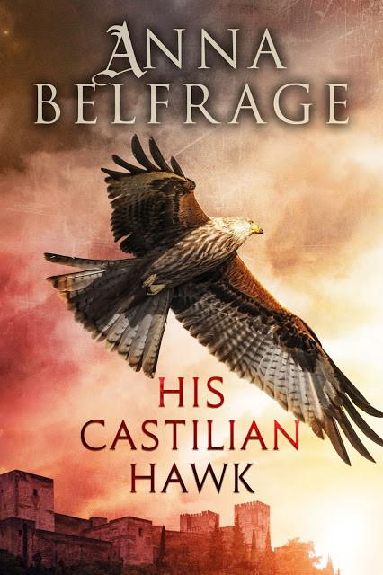 His Castilian Hawk (The Castilian Saga, Book 1) by Anna Belfrage
