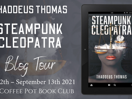 Read an excerpt from Thaddeus Thomas' fabulous novel - Steampunk Cleopatra @thaddeusbooks