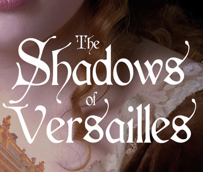 Blog Tour: The Shadows of Versailles (An Affair of the Poisons, Book One) by Cathie Dunn