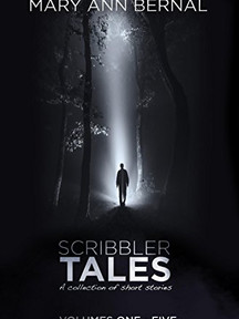 Scribbler Tales Volumes One - Five by Mary Ann Bernal