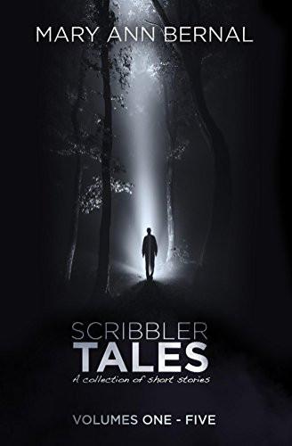 Scribbler Tales Volumes One - Five by Mary Ann Bernal