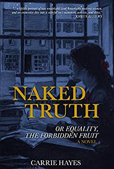 Naked Truth or Equality, the Forbidden Fruit by Carrie Hayes