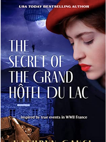 The Secret of the Grand Hôtel du Lac by Kathryn Gauci