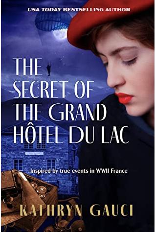 The Secret of the Grand Hôtel du Lac by Kathryn Gauci