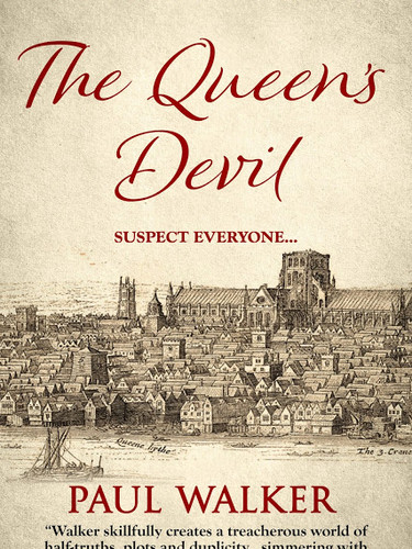 The Queen's Devil (A William Constable Spy Thriller Book #3) By Paul Walker