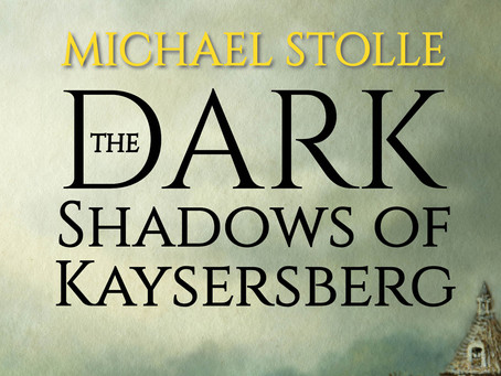Blog Tour: Dark Shadows of Kaysersberg by Michael Stolle February 16th – April 20th 2021