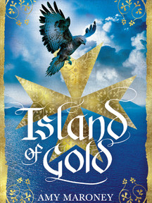 Island of Gold  (Sea and Stone Chronicles) By Amy Maroney