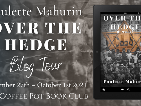 #BookSpotlight - Over the Hedge by Paulette Mahurin #HistoricalFiction #WW2  @MahurinPaulette