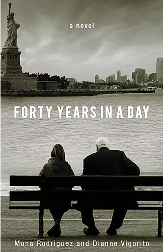 Forty Years In A Day by Mona Rodriguez and Dianne Vigorito