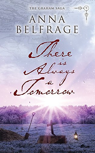 There is Always a Tomorrow (The Graham Saga, Book #9) by Anna Belfrage