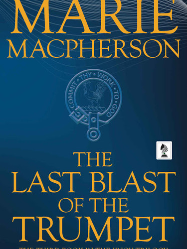 The Last Blast of the Trumpet (Book 3 of the Knox Trilogy) by Marie Macpherson