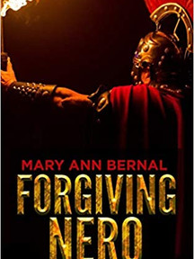 Forgiving Nero by Mary Ann Bernal
