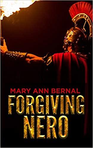 Forgiving Nero by Mary Ann Bernal