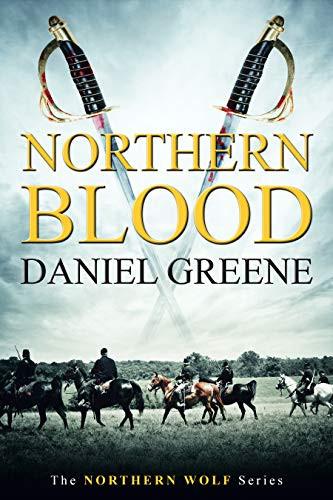 Northern Blood  (Northern Wolf Series, Book 3) by Daniel Greene