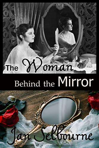 The Woman Behind the Mirror by Jan Selbourne