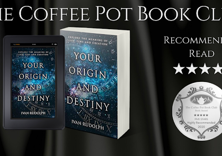 Book Review: Your Origin and Destiny: Explore the Meaning of Life, Time and Creation by Ivan Rudolph