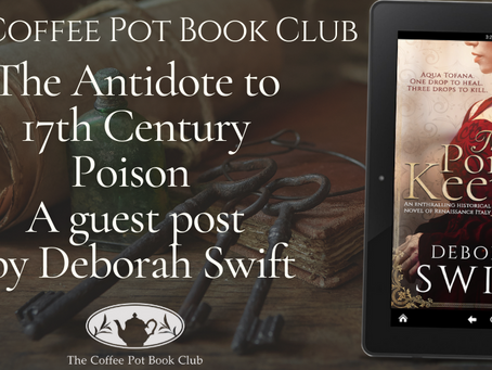 The Antidote to 17th Century Poison. A guest post by Deborah Swift #History @swiftstory