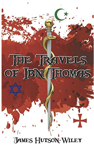 The Travels of Ibn Thomas by James Hutson-Wiley