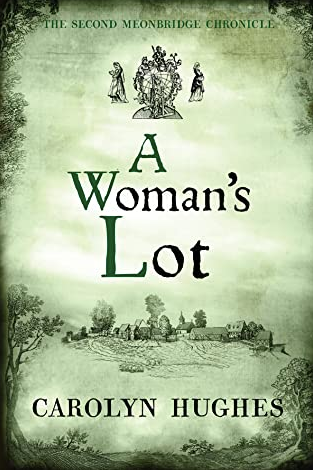 A Woman's Lot (The Meonbridge Chronicles, Book 2) by Carolyn Hughes