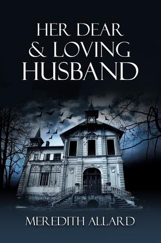 Her Dear and Loving Husband (Loving Husband Trilogy, Book 1) by Meredith Allard
