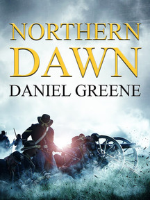 Northern Dawn (Northern Wolf Series Book 4) by Daniel Greene