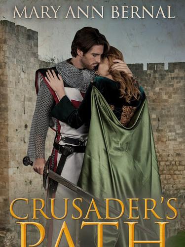 Crusader's Path by Mary Ann Bernal