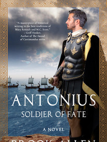 Antonius: Soldier of Fate by Brook Allen